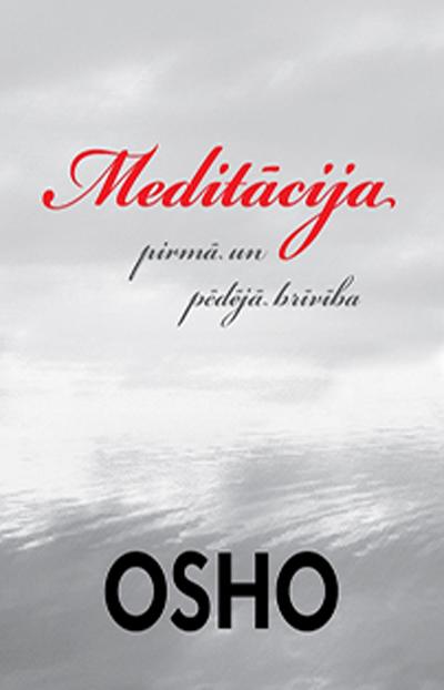 MEDITĀCIJA – pirmā un pēdējā brīvība